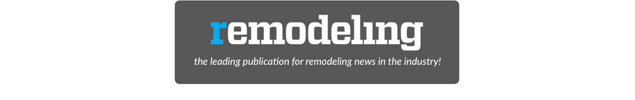 remodeling the leading publication for remodeling news in the industry